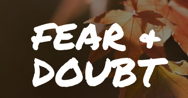 Fear, The Harmful Way To One's Doubt